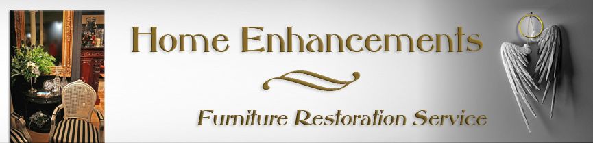Home Enhancements Furniture Restoration Service